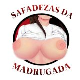 SAFADEZAS DA MADRUGADA